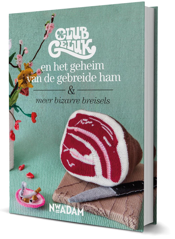 Club Geluk Breiboek Club Geluk En Het Geheim Van De Gebreide Ham